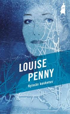 Kylmän kosketus, Louise Penny