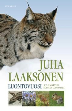 Luontovuosi : 365 havaintoa Suomen luonnosta, Juha Laaksonen