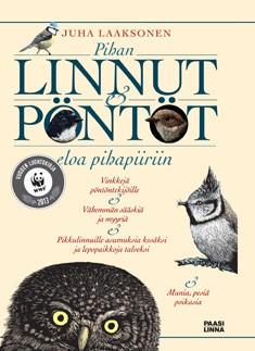 Pihan linnut & pöntöt : eloa pihapiiriin, Juha Laaksonen