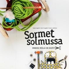 Sormet solmussa : onneksi meillä on ohjeet, Marjo Nygård