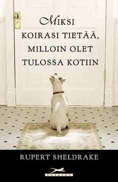 Miksi koirasi tietää, milloin olet tulossa kotiin, Rupert Sheldrake