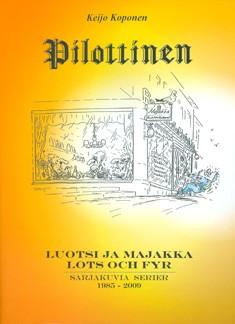 Pilottinen : sarjakuvia = serier : 1985-2009, Keijo Koponen