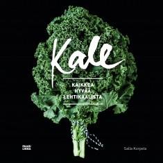 Kale : kaikkea hyvää lehtikaalista, Salla Korpela