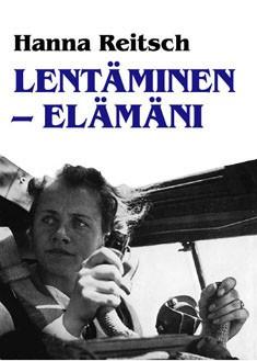 Lentäminen - elämäni, Hanna Reitsch