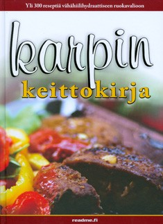 Karpin keittokirja : herkkuja vähillä hiilareilla, Katriina Luotonen