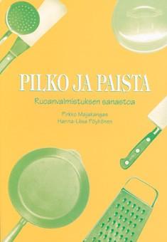 Pilko ja paista : ruoanvalmistuksen sanastoa, Pirkko Majakangas
