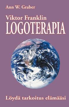 Viktor Franklin logoterapia : löydä tarkoitus elämääsi, Ann V. Graber