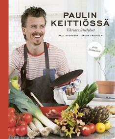 Paulin keittiössä : vihreät viettelykset, Paul Svensson
