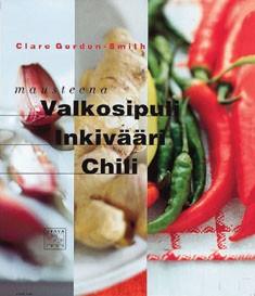 Mausteena valkosipuli, inkivääri, chili, Clare Gordon-Smith