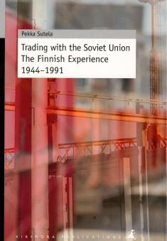 Trading with the Soviet Union : the Finnish experience 1944-1991, Pekka Sutela