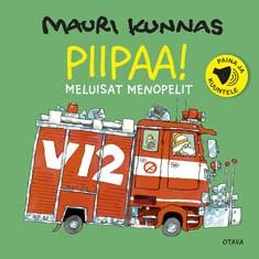 Piipaa! : meluisat menopelit, Mauri Kunnas