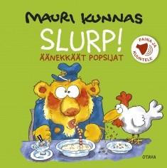 Slurp! : äänekkäät popsijat, Mauri Kunnas