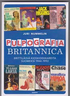 Pulpografia Britannica : brittiläisiä kioskidekkareita suomeksi 1944-1992, Juri Nummelin