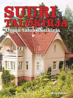 Suuri talokirja : oman talon käsikirja, Risto Pekkala