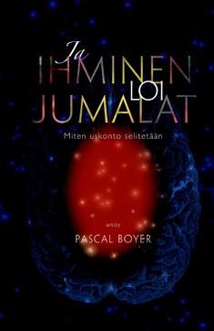 Ja ihminen loi jumalat : kuinka uskonto selitetään, Pascal Boyer