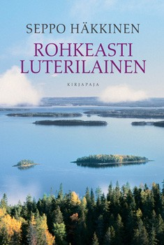 Rohkeasti luterilainen : paimenkirje : 2013, Seppo Häkkinen
