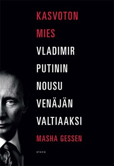 Kasvoton mies : Vladimir Putinin nousu Venäjän valtiaaksi, Masha Gessen