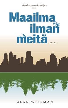 Maailma ilman meitä, Alan Weisman