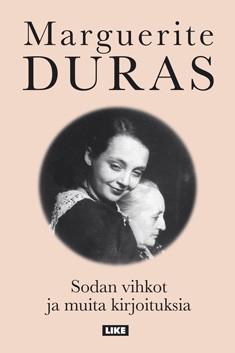 Sodan vihkot ja muita kirjoituksia, Marguerite Duras