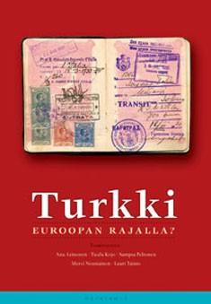Turkki : Euroopan rajalla?, Anu Leinonen