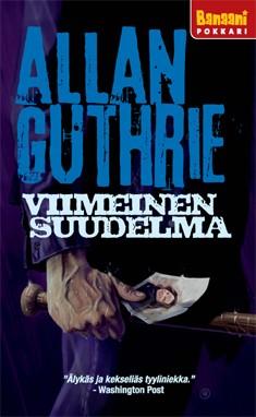 Viimeinen suudelma, Allan Guthrie