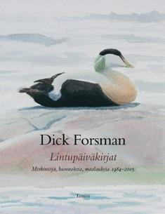 Lintupäiväkirjat : muistiinpanoja ja luonnoksia vuosilta 1984-2005, Dick Forsman