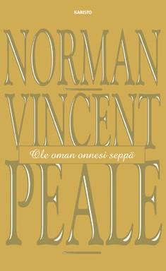 Ole oman onnesi seppä, Norman Vincent Peale