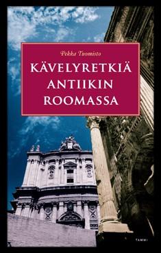 Kävelyretkiä antiikin Roomassa, Pekka Tuomisto
