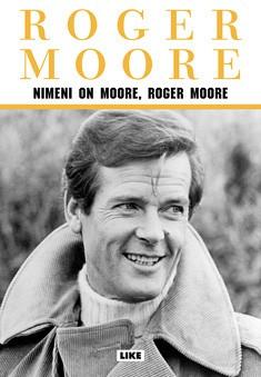 Nimeni on Moore, Roger Moore, Roger Moore