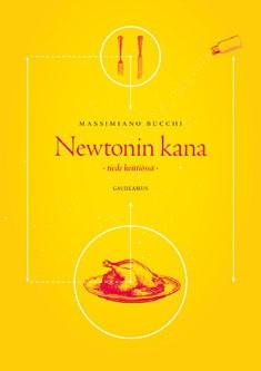 Newtonin kana : tiede keittiössä, Massimiano Bucchi