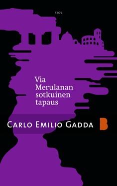 Via Merulanan sotkuinen tapaus, Carlo Emilio Gadda