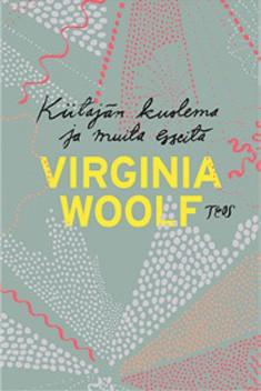 Kiitäjän kuolema ja muita esseitä, Virginia Woolf
