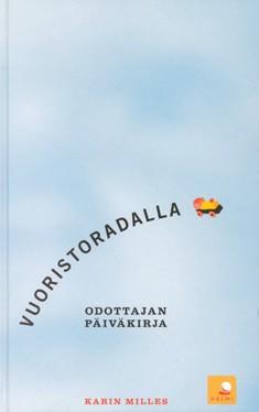 Vuoristoradalla : odottajan päiväkirja, Karin Milles