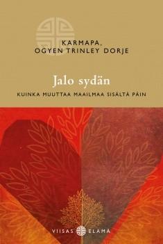 Jalo sydän : kuinka muuttaa maailmaa sisältä päin, karmapa Ogyen Trinley Dorje