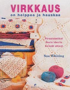 Virkkaus on helppoa ja hauskaa, Sue Whiting