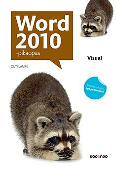 Word 2010 : pikaopas, Outi Lammi