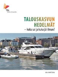 Talouskasvun hedelmät : kuka sai ja kuka jäi ilman?, Heikki Taimio