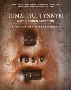Tiima, tiu, tynnyri : miten ennen mitattiin ; Suomalainen mittasanakirja, Jarmo Grönros