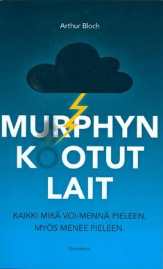 Murphyn kootut lait : [kaikki mikä voi mennä pieleen myös menee pieleen], Arthur Bloch