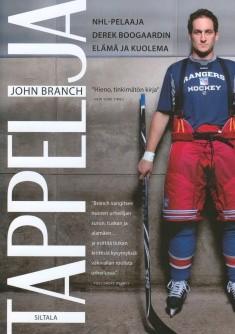 Tappelija : NHL-pelaaja Derek Boogaardin elämä ja kuolema, John Branch