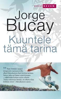 Kuuntele tämä tarina, Jorge Bucay