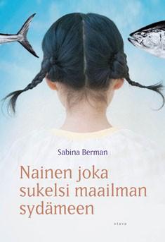 Nainen joka sukelsi maailman sydämeen, Sabina Berman