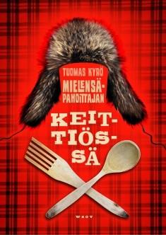 Mielensäpahoittajan keittiössä, Tuomas Kyrö