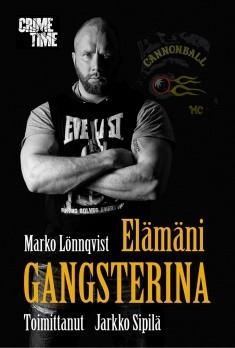 Elämäni gangsterina, Marko Lönnqvist