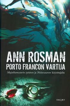 Porto Francon vartija, Ann Rosman