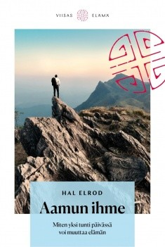 Aamun ihme : Miten yksi tunti päivässä voi muuttaa elämän, Hal Elrod
