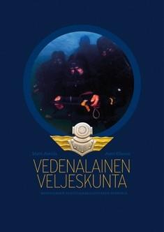 Vedenalainen veljeskunta : Merivoimien sukeltajakoulutuksen historia, Matti Anttila