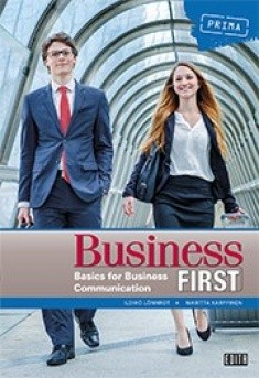 Business first : basics for business communication, Ildik Lönnrot