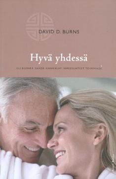 Hyvä yhdessä, eli, Kuinka saada hankalat ihmissuhteet toimiviksi, David D. Burns