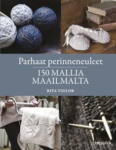 Parhaat perinneneuleet : 150 mallia maailmalta, Rita Taylor